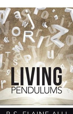 Living Pendulums  -     By: Elaine Alli