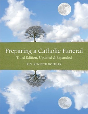 Preparing a Catholic Funeral, Edition 0003Updated, Expand  -     By: Kenneth Koehler