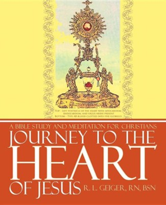Journey to the Heart of Jesus: A Bible Study and Meditation for Christians  -     By: R.L. Geiger R.N.