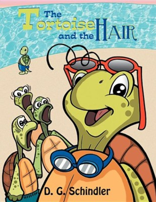 The Tortoise and the Hair  -     By: D.G. Schindler