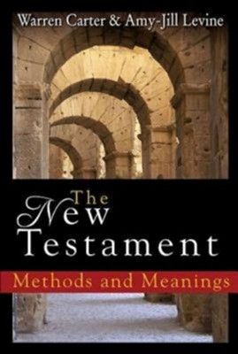 The New Testament: Methods and Meanings  -     By: Amy-Jill Levine, Warren Carter