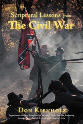 Scriptural Lessons from the Civil War  -     By: Don Kienholz