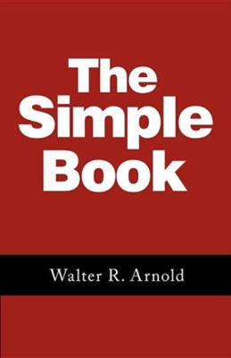 The Simple Book  -     By: Walter R. Arnold
