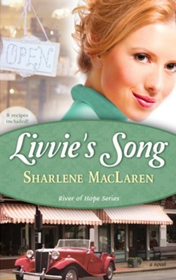 Livvie's Song, River of Hope Series #1   -     By: Sharlene MacLaren