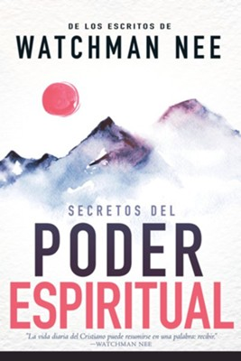 Secretos del Poder Espiritual, Secrets To Spiritual Power  -     By: Watchman Nee