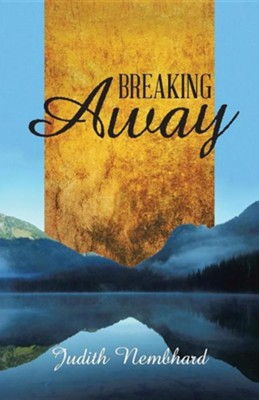 Breaking Away  -     By: Judith Nembhard