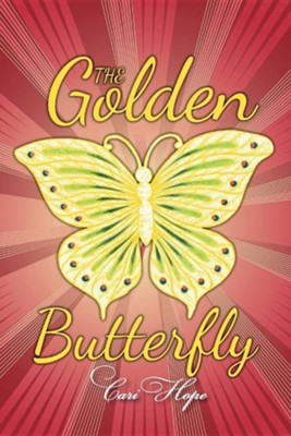 The Golden Butterfly  -     By: Cari Hope