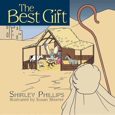 The Best Gift  -     By: Shirley Phillips