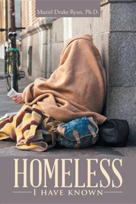 Homeless I Have Known  -     By: Muriel Drake Ryan