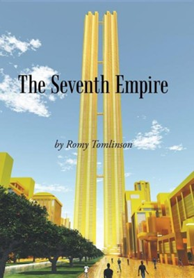 The Seventh Empire  -     By: Romy Tomlinson