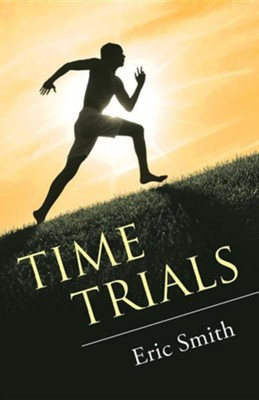 Time Trials  -     By: Eric Smith