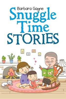 Snuggle Time Stories  -     By: Barbara Gagne