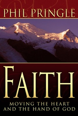 Faith: Moving the Heart and Hand of God  -     By: Phil Pringle