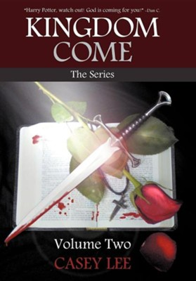 Kingdom Come: The Series Volume 2  -     By: Casey Lee