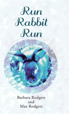 Run Rabbit Run  -     By: Barbara Rodgers, Max Rodgers