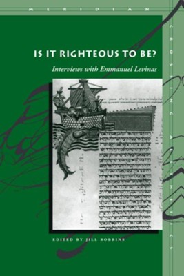 Is It Righteous to Be?: Interviews with Emmanuel Levinas  -     Edited By: Jill Robbins     By: Emmanuel Levinas