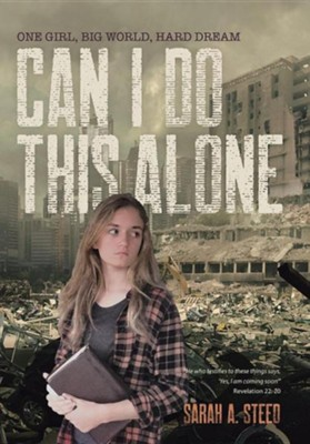 Can I Do This Alone: One Girl, Big World, Hard Dream  -     By: Sarah A. Steed