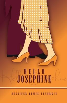 Hello Josephine  -     By: Jennifer Lewis-Peterkin