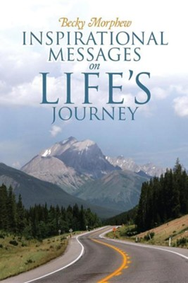 Inspirational Messages on Life's Journey  -     By: Becky Morphew