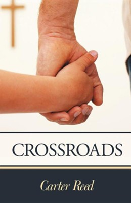 Crossroads  -     By: Carter Reed
