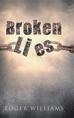 Broken Lies  -     By: Roger Williams
