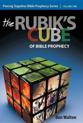 Piecing Together Bible Prophecy: Volume One: The Rubik's Cube of Bible Prophecy  -     By: Don Walton