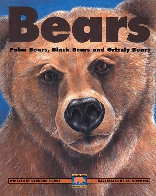 Bears: Polar Bears, Black Bears and Grizzly Bears  -     By: Deborah Hodge, Adrienne Mason, Nancy Gray Ogle