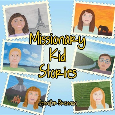 Missionary Kid Stories  -     By: Jennifer Brannon