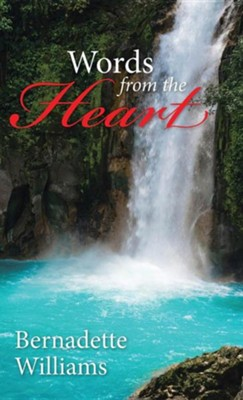 Words from the Heart, Bernadette Williams, Hardcover   -     By: Bernadette Williams