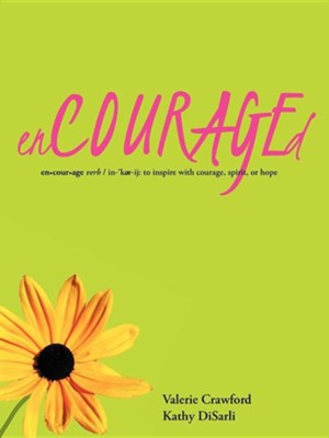 Encouraged  -     By: Kathy Disarli, Valerie Crawford