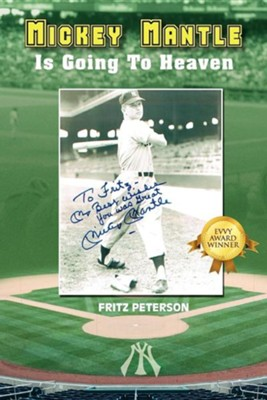 Mickey Mantle Is Going to Heaven  -     By: Fritz Peterson