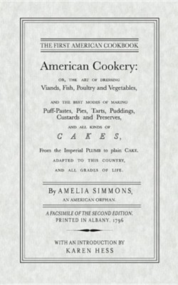 American Cookery: The First American Cookbook   -     By: Amelia Simmons