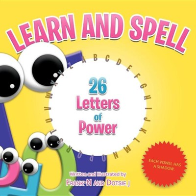 Learn and Spell: 26 Letters of Power  -
