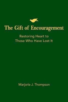 The Gift of Encouragement: A Guide for Helping Those Who Need Comfort  -     By: Marjorie J. Thompson