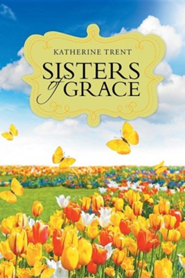 Sisters of Grace  -     By: Katherine Trent