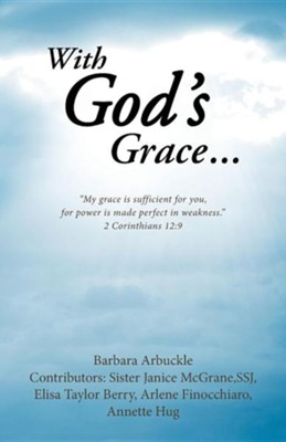 With God's Grace...  -     By: Barbara Arbuckle