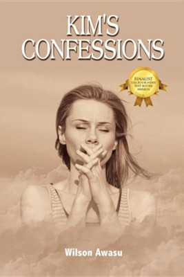 Kim's Confessions  -     By: Wilson Awasu
