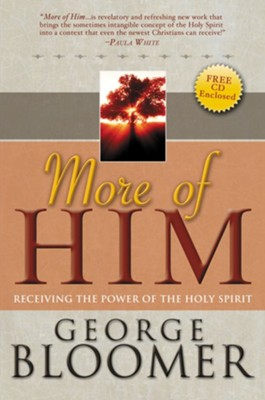 More of Him: Receiving the Power of the Holy Spirit  -     By: George Bloomer