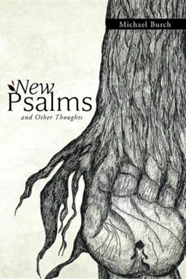 New Psalms and Other Thoughts  -     By: Michael Burch