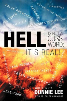 Hell Is Not a Cuss Word: It's Real!  -     By: Donnie Lee