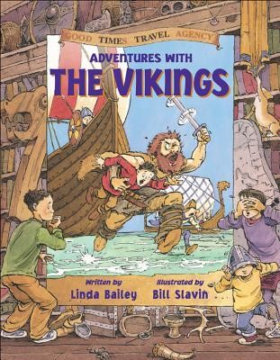 Adventures with the Vikings  -     By: Linda Bailey     Illustrated By: Bill Slavin