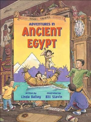 Adventures in Ancient Egypt  -     By: Linda Bailey, Bill Slavin     Illustrated By: Bill Slavin