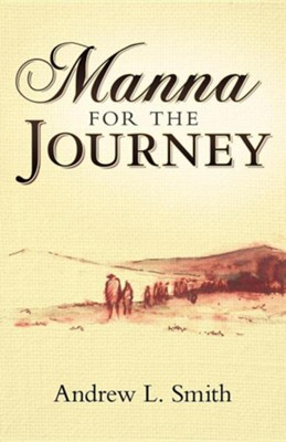 Manna for the Journey  -     By: Andrew L. Smith