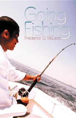 Going Fishing  -     By: Frederick D. McLean