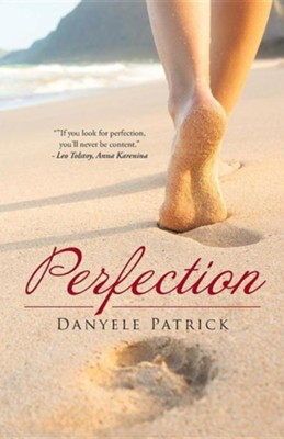 Perfection  -     By: Danyele Patrick