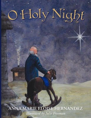 O Holy Night  -     By: Anna Marie Eloise Hernandez