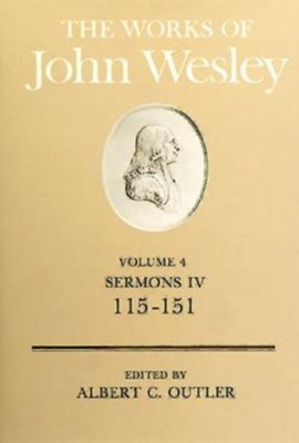 The Works of John Wesley, Volume 4: Sermons IV (115-151)   -     Edited By: Albert C. Outler     By: John Wesley
