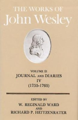 Works of John Wesley, Volume 21   -     Edited By: W. Reginald Ward, Richard P. Heitzenrater     By: John Wesley