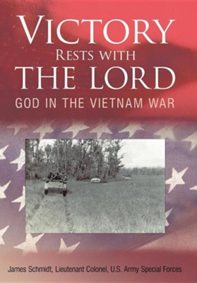 Victory Rests with the Lord: God in the Vietnam War  -     By: James Schmidt