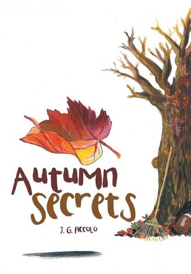 Autumn Secrets  -     By: J.G. Piccolo